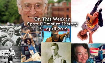 On This Week in Sport & Leisure History <br> 15th-21st April 2019