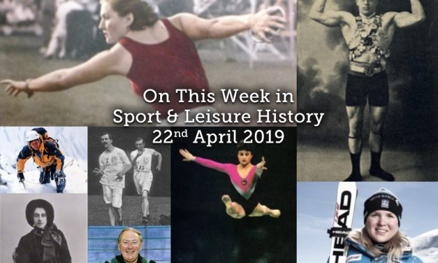 On This Week in Sport & Leisure History <br> 22nd-28th April 2019