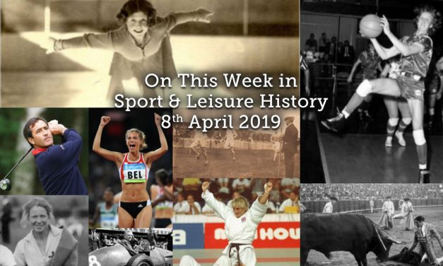 On The Week in Sport & Leisure Histsory <br> 8th – 14th April 2019