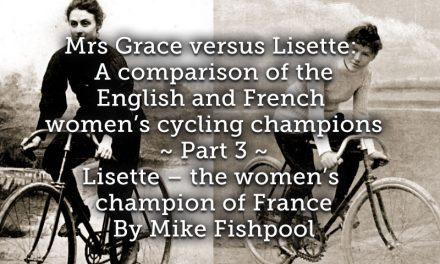 Mrs Grace versus Lisette: <br> A comparison of the English and French women's cycling champions. <br>PART 3  <br> Lisette – the women's champion of France