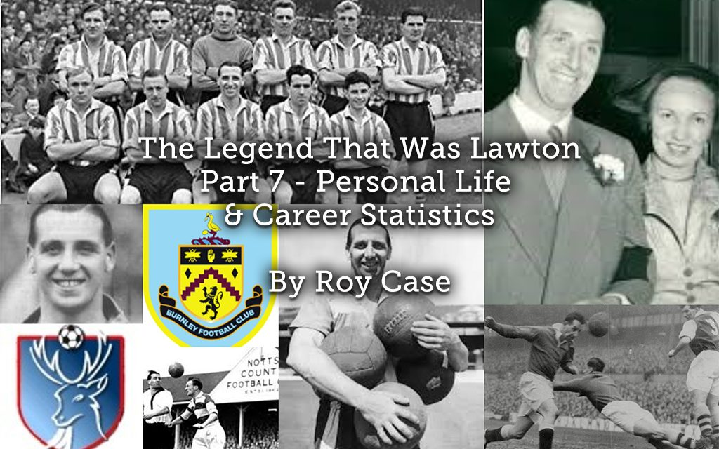The Legend That Was Lawton <br> Part 7 – Personal Life & Career Statistics