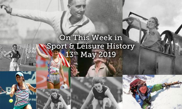 On This Week in Sport & Leisure History <br> 13-19th May 2019