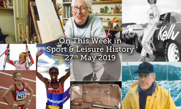 On This Week in Sport & Leisure History 27th May – 2nd June 2019