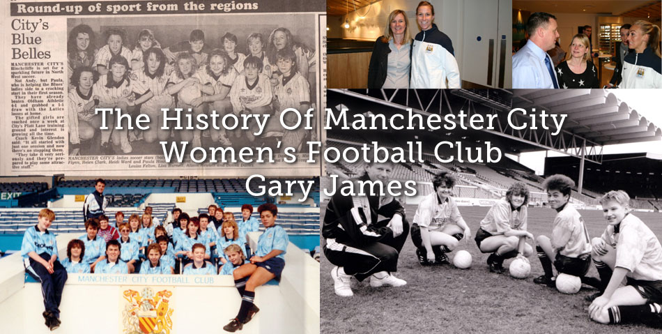 The History Of Manchester City Women's Football Club