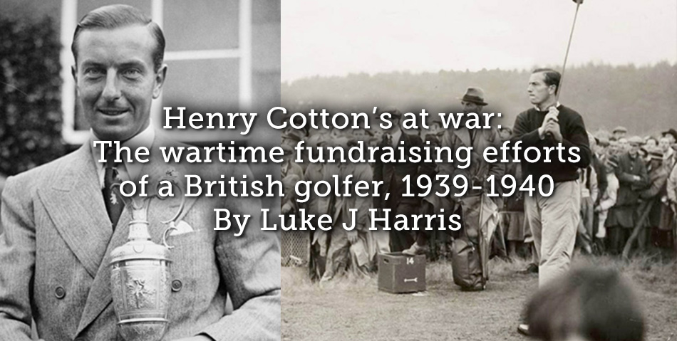 Henry Cotton's at war: The wartime fundraising efforts of a British golfer, 1939-1940