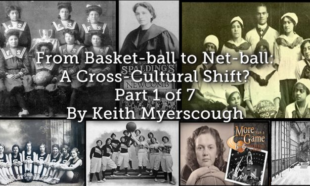 From Basket-ball to Net-ball: A Cross-Cultural Shift? Part 1 of 7