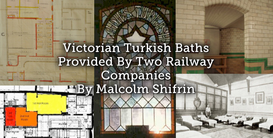 Victorian Turkish Baths Provided By Two Railway Companies
