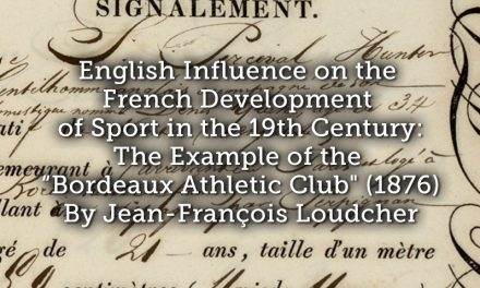 "English Influence on the French Development of Sport in the 19th Century: the Example of the ""Bordeaux Athletic Club"" (1876)"