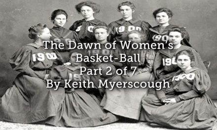 The Dawn of Women's Basket-Ball. Part 2 of 7
