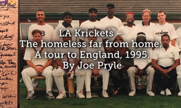 LA Krickets – The homeless far from home: A tour to England, 1995