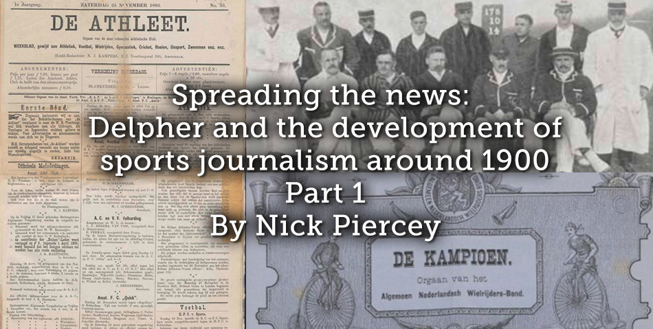 Spreading the news: Delpher and the development of sports journalism around 1900.  Part 1