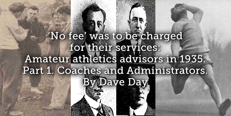 'No fee' was to be charged for their services: Amateur athletics advisors in 1935. Part 1. Coaches and Administrators.