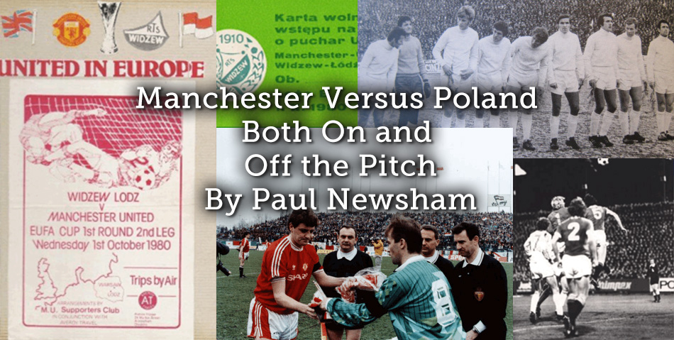 Manchester Versus Poland Both On and Off the Pitch