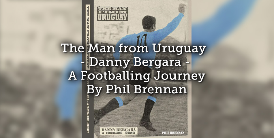 The Man from Uruguay – Danny Bergara – A Footballing Journey
