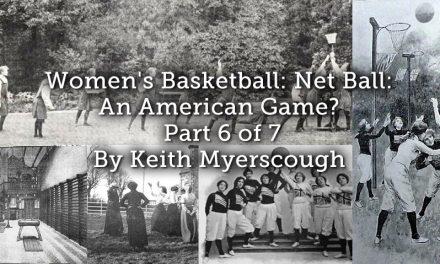 Women's Basketball: Net Ball: An American Game? – Part 6 of 7