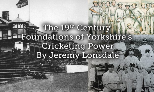 The 19th Century Foundations of Yorkshire's Cricketing Power