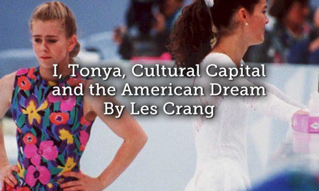 I, Tonya, Cultural Capital and the American Dream [Spoiler Alert]