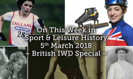 On This Week in Sport & Leisure History ~ British IWD Special