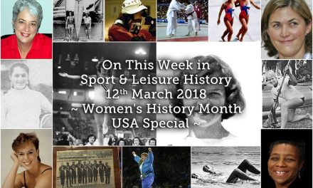On This Week in Sport and Leisure History ~ Women's History Month, USA Special