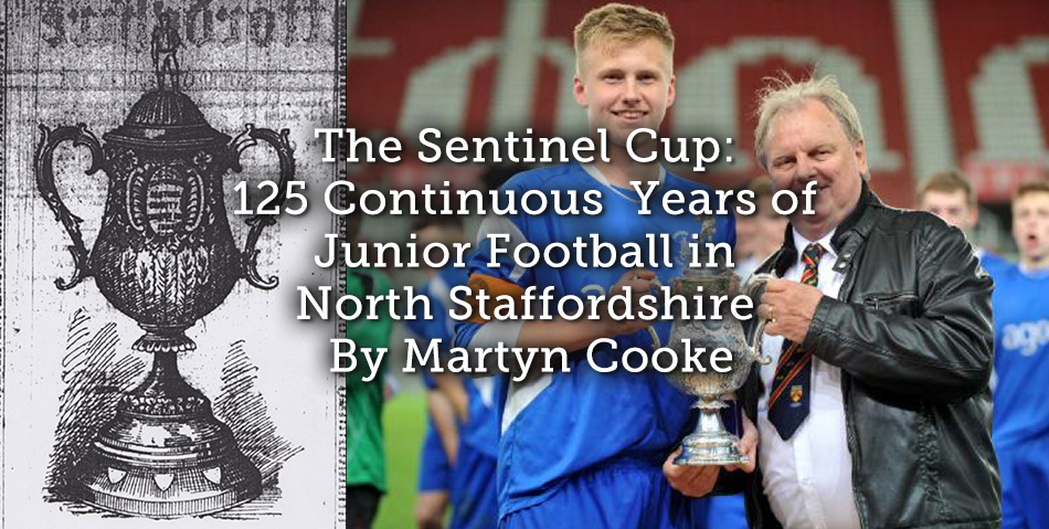 The Sentinel Cup: 125 Continuous Years of Junior Football in North Staffordshire