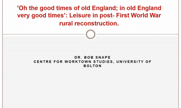 'Oh the good times of old England; in old England very good times': Leisure in post- First World War rural reconstruction