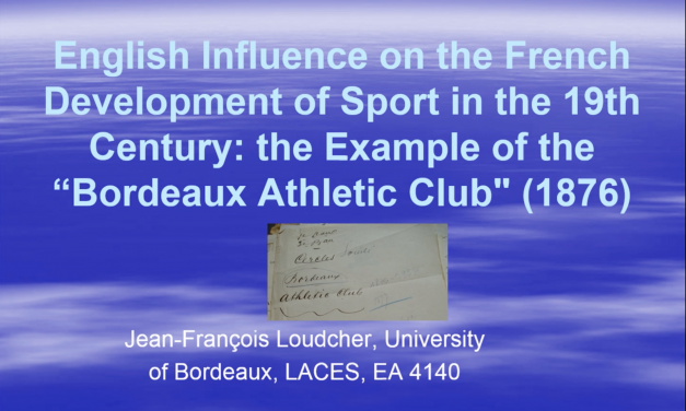 """English Influence on the French Development of Sport in the 19th Century: the example of the """"Bordeaux Athletic-Club"""" (1876)"""