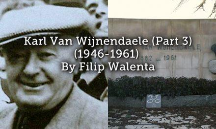 Karel Van Wijnendaele (Part 3) – 1946-1961
