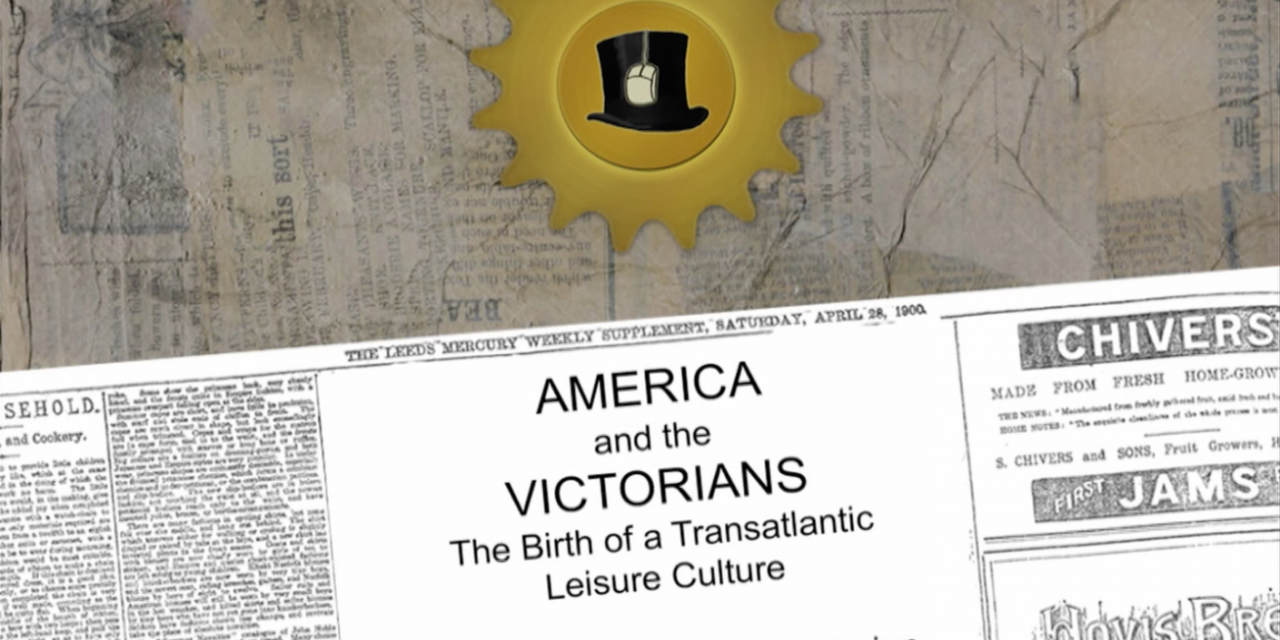 America and the Victorians: The Birth of a Transatlantic Leisure Culture