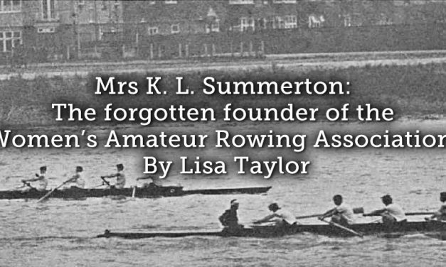 Mrs K. L. Summerton: The forgotten founder of the Women's Amateur Rowing Association?