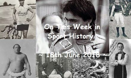 On This Week in Sport History ~ 18th June