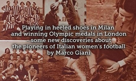 Playing in heeled shoes in Milan and winning Olympic medals in London ~ some new discoveries about the pioneers of Italian women's football