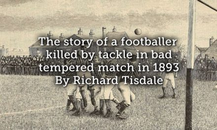 The story of a footballer killed by tackle in bad tempered match in 1893