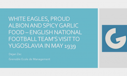 White Eagles, Proud Albion and Spicy Garlic Food: English National Football Team's Visit to Yugoslavia in May 1939