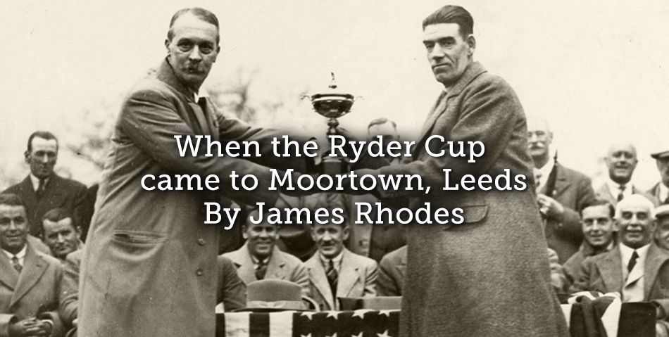 When the Ryder Cup came to Moortown, Leeds