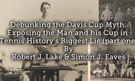 Debunking the Davis Cup Myth: Exposing the Man and his Cup in Tennis History's Biggest Lie (part one)​