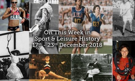 On This Week in Sport & Leisure History ~ 17th-23rd December
