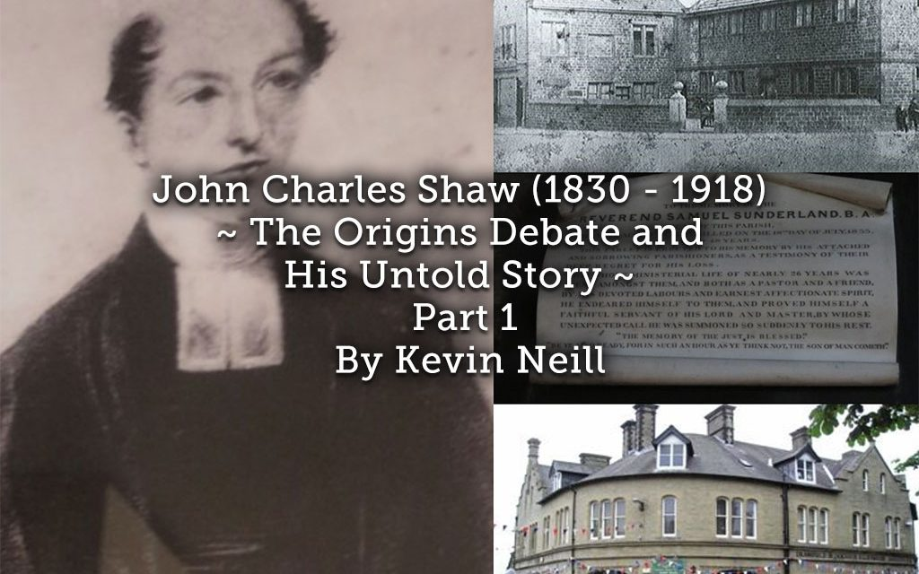 John Charles Shaw(1830 – 1918)   The Origins Debate and his Untold Story ~ Part 1