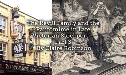 The Revill Family and the Pantomime in Late Victorian Stockport – Part 3