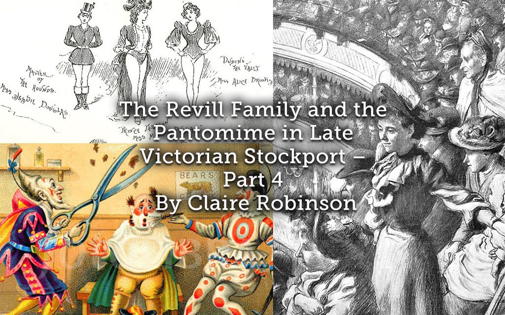 The Revill Family and the Pantomime in Late Victorian Stockport – Part 4