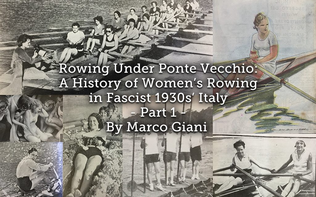 Rowing Under Ponte Vecchio: <br> A History of Women's Rowing in Fascist 1930s' Italy <br> Part 1