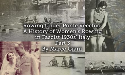 Rowing Under Ponte Vecchio: <br>A History of Women's Rowing in Fascist 1930s' Italy <br> Part 3
