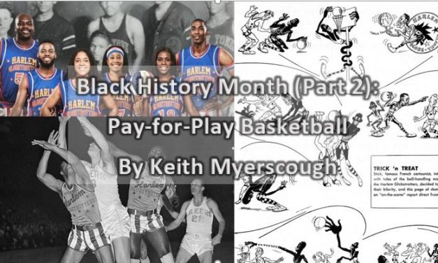 Black History Month (Part 2): <br> Pay-for-Play Basketball
