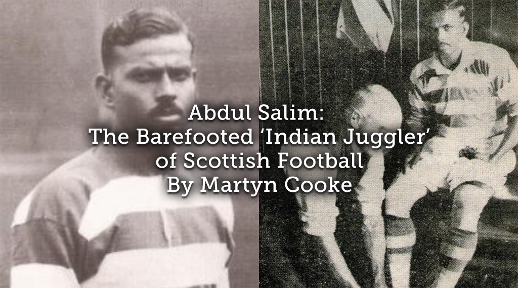Abdul Salim: <br> The barefooted 'Indian Juggler' of Scottish Football