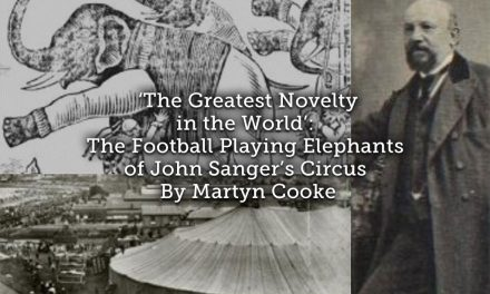 'The Greatest Novelty in the World': <br>The Football Playing Elephants of John Sanger's Circus