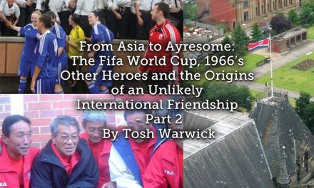 From Asia to Ayresome: The Fifa World Cup, 1966's Other Heroes and the Origins of an Unlikely International Friendship – Part 2