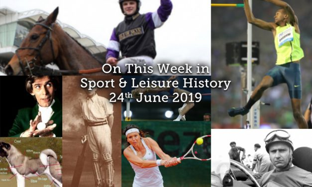 On This Week In Sport & Leisure History ~ 24th-30th June 2019