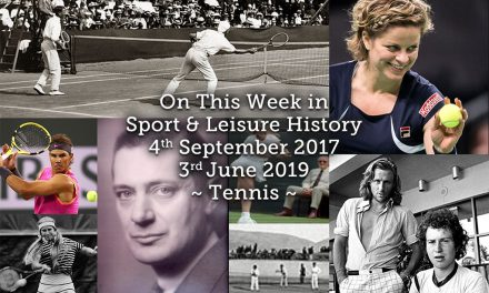 On This Week in Sport & Leisure History – 3rd June 2019 ~ Tennis