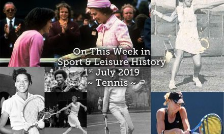 On This Week in Sport & Leisure History ~ 1st-7th July 2019 ~ Tennis