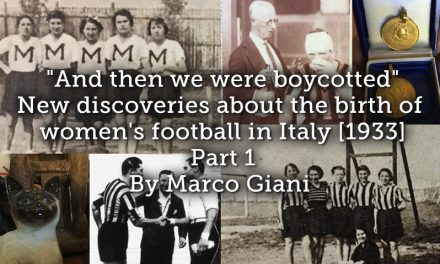 """And then we were boycotted"" <br> New discoveries about the birth of women's football in Italy [1933]  <br> Part 1"