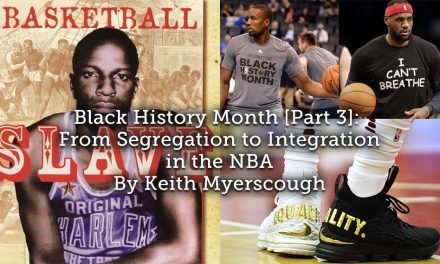 Black History Month (Part 3): <br>From Segregation to Integration in the NBA.